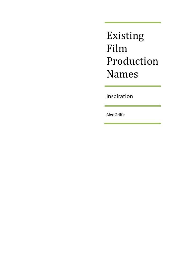 Existing Film Production NamesInspirationAlex Griffin<br />Argentina<br />Aqua Films<br />Argentina Sono Film S.A.C.I.<br ...