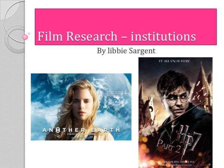 Film Research – institutions          By libbie Sargent