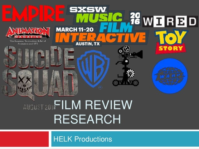 FILM REVIEW RESEARCH HELK Productions