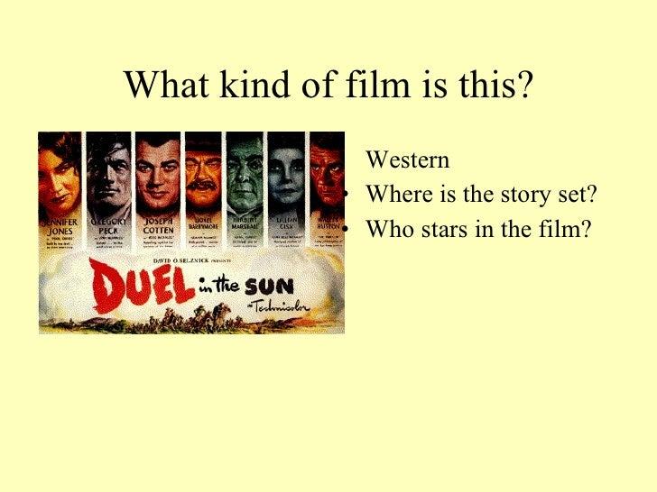 What kind of film is this? <ul><li>Western </li></ul><ul><li>Where is the story set? </li></ul><ul><li>Who stars in the fi...