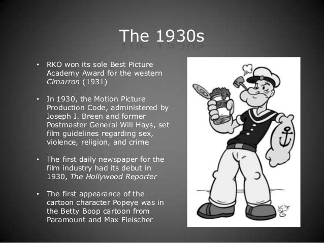 film industry in 1930s The history of the hollywood movie industry hollywood: perhaps no other place on earth evokes the same air of show-business magic and glamour the legend of hollywood began in the early 20th century and is an earmark of modern american society rich in history and innovation.