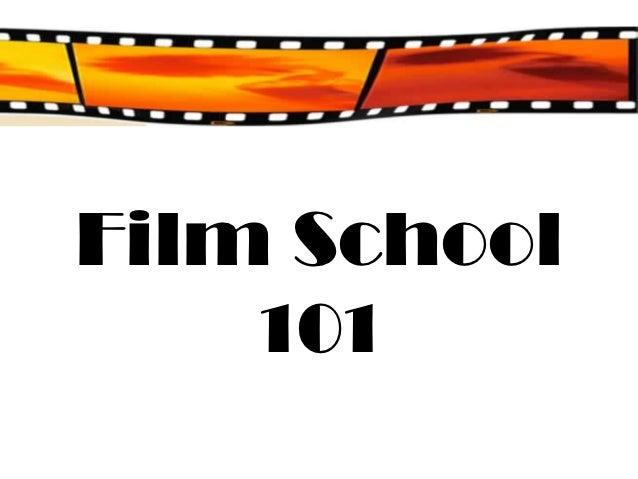 Film School    101