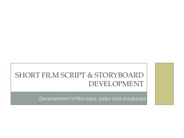 Film Script  Storyboard Development