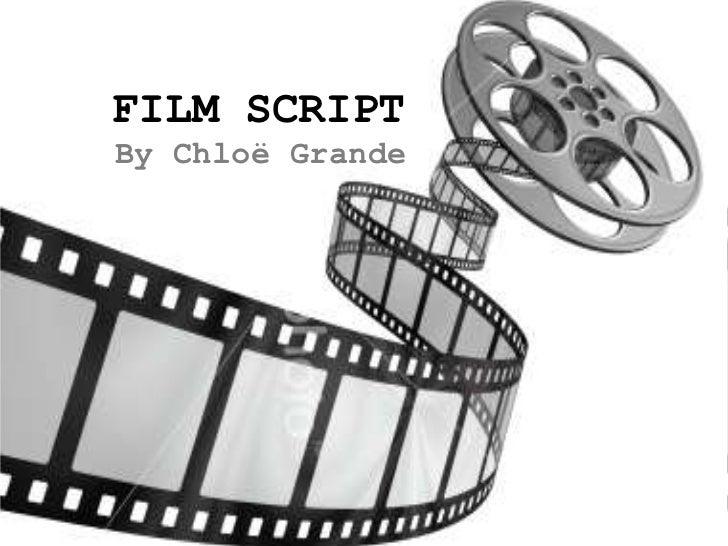 FILM SCRIPT<br />By Chloë Grande<br />