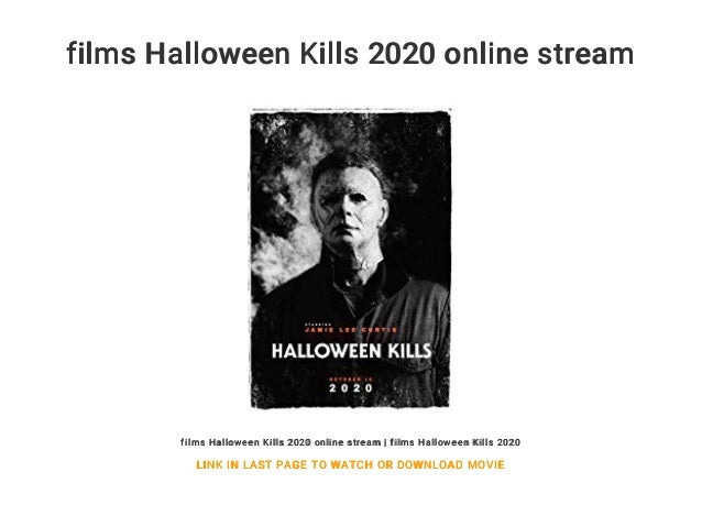 Are There Any Streaming Links For Halloween 2020? films Halloween Kills 2020 online stream