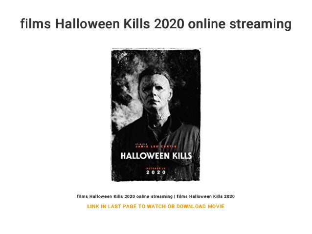 Where Is Halloween 2020 Streaming films Halloween Kills 2020 online streaming