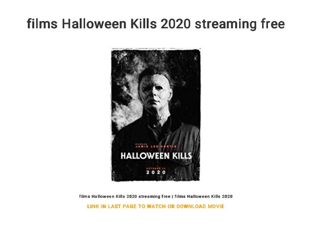 Where Is Halloween 2020 Streaming films Halloween Kills 2020 streaming free