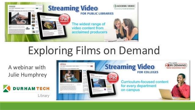Exploring Films on Demand A webinar with Julie Humphrey