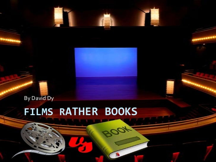 Films Rather Books<br />By David Dy<br />