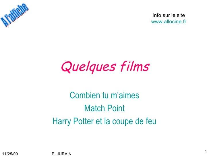 Quelques films Combien tu m'aimes Match Point Harry Potter et la coupe de feu Info sur le site  www.allocine.fr