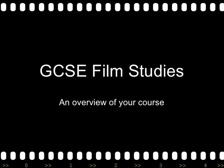 GCSE Film Studies An overview of your course