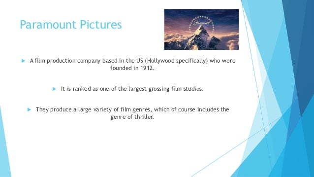 Paramount Pictures   A film production company based in the US (Hollywood specifically) who were                         ...
