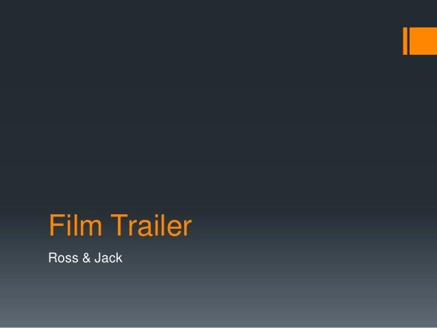 Film TrailerRoss & Jack