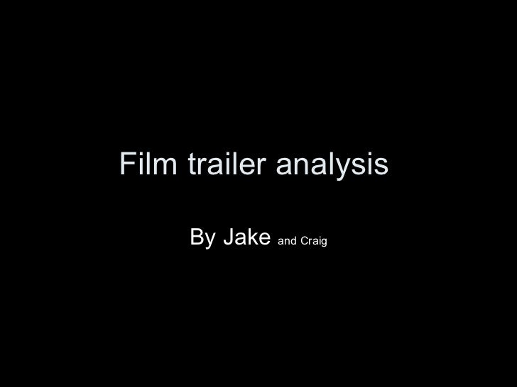Film trailer analysis  By Jake  and Craig