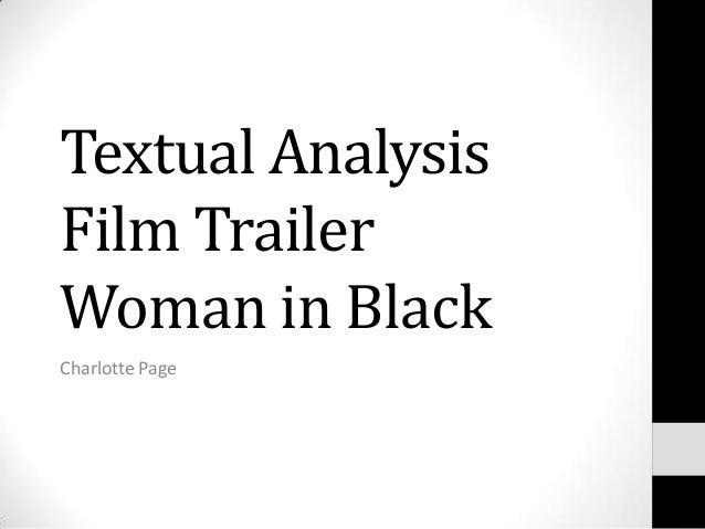 Textual AnalysisFilm TrailerWoman in BlackCharlotte Page