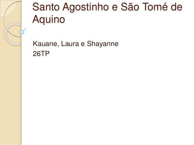 Santo Agostinho e São Tomé de Aquino Kauane, Laura e Shayanne 26TP