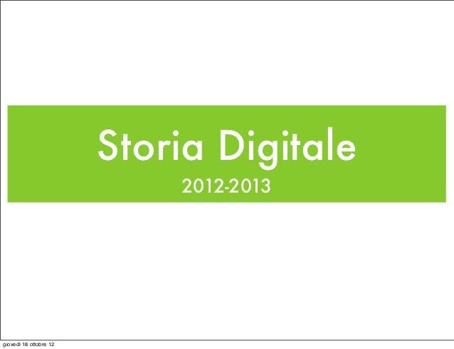 Storia Digitale                            2012-2013giovedì 18 ottobre 12