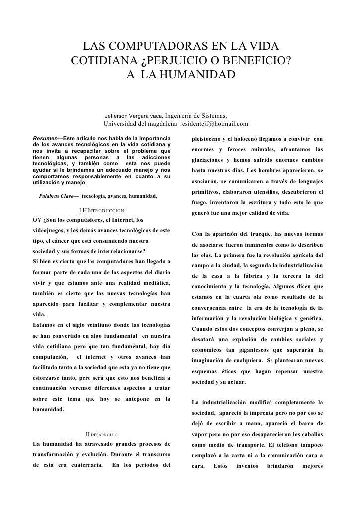 LAS COMPUTADORAS EN LA VIDA                COTIDIANA ¿PERJUICIO O BENEFICIO?                        A LA HUMANIDAD        ...