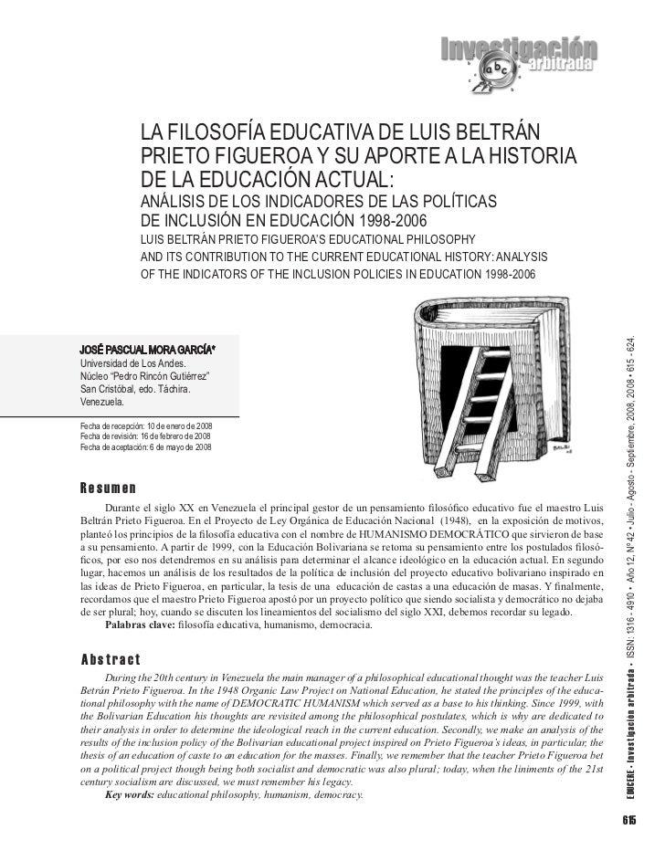 LA FILOSOFÍA EDUCATIVA DE LUIS BELTRÁN                  PRIETO FIGUEROA Y SU APORTE A LA HISTORIA                  DE LA E...