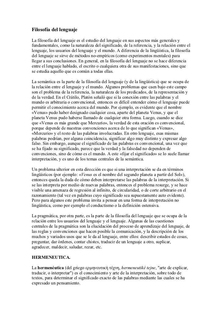 Filosofía del lenguajeLa filosofía del lenguaje es el estudio del lenguaje en sus aspectos más generales yfundamentales, c...