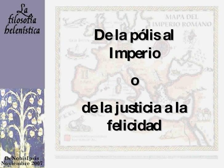 De la pólis al Imperio o de la justicia a la felicidad