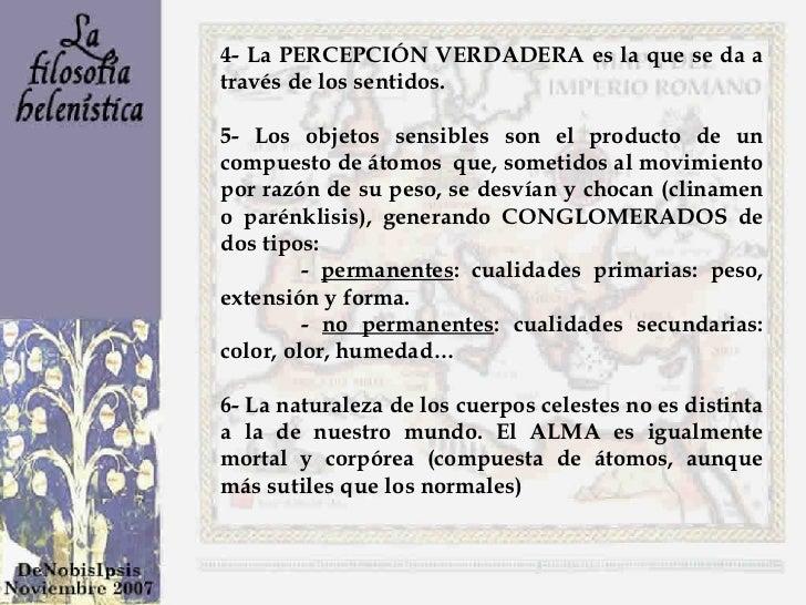 4- La PERCEPCIÓN VERDADERA es la que se da a través de los sentidos.  5- Los objetos sensibles son el producto de un compu...