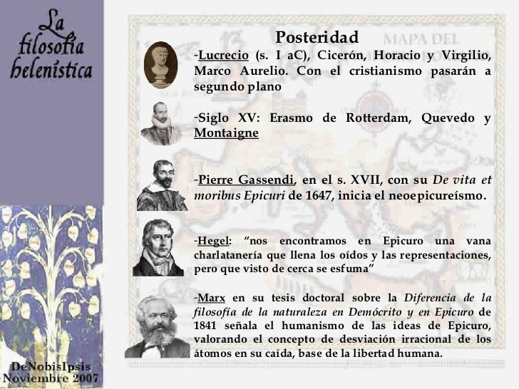 <ul><li>Posteridad </li></ul><ul><ul><ul><li>Lucrecio  (s. I aC), Cicerón, Horacio y Virgilio, Marco Aurelio. Con el crist...