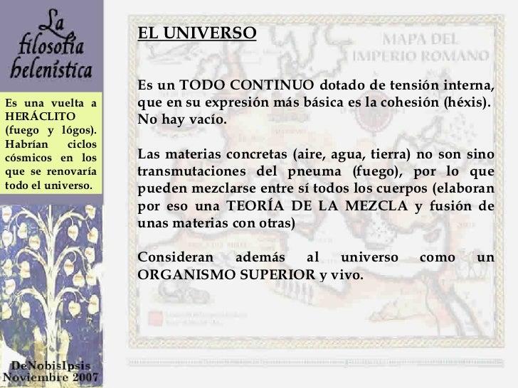 EL UNIVERSO Es un TODO CONTINUO dotado de tensión interna, que en su expresión más básica es la cohesión (héxis).  No hay ...