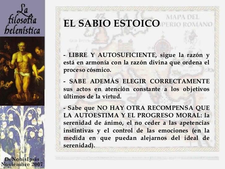 EL SABIO ESTOICO - LIBRE Y AUTOSUFICIENTE, sigue la razón y está en armonía con la razón divina que ordena el proceso cósm...