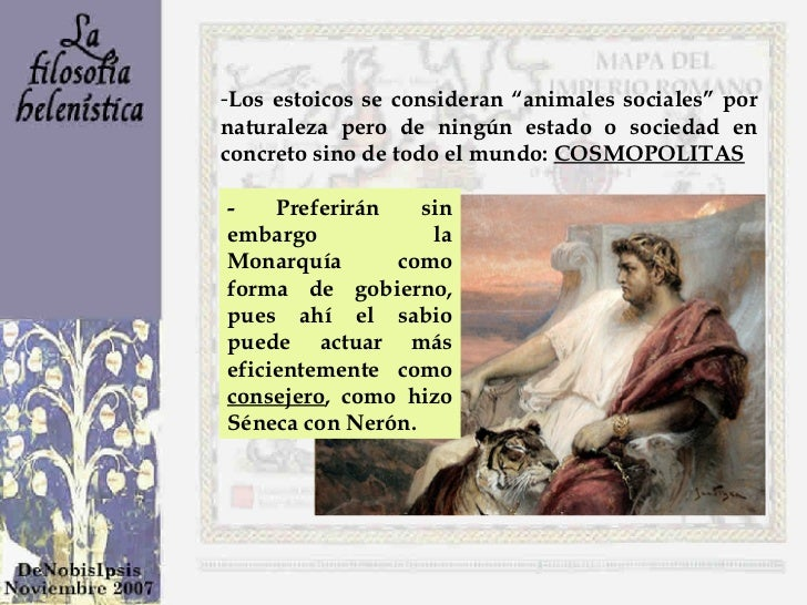 """<ul><li>Los estoicos se consideran """"animales sociales"""" por naturaleza pero de ningún estado o sociedad en concreto sino de..."""