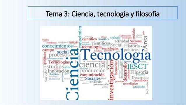 Tema 3: Ciencia, tecnolog�a y filosof�a