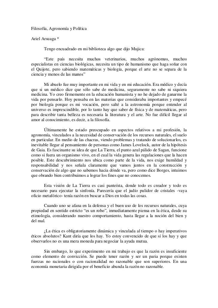 """Filosofía, Agronomía y PolíticaAriel Arsuaga *       Tengo encuadrado en mi biblioteca algo que dijo Mujica:        """"Este ..."""