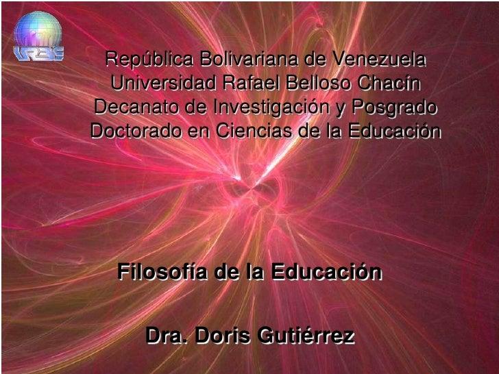República Bolivariana de Venezuela  Universidad Rafael Belloso ChacínDecanato de Investigación y PosgradoDoctorado en Cien...