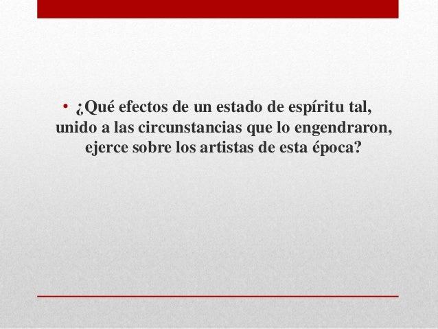 • ¿Qué efectos de un estado de espíritu tal,  unido a las circunstancias que lo engendraron,  ejerce sobre los artistas de...