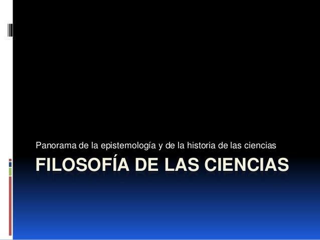 Panorama de la epistemología y de la historia de las cienciasFILOSOFÍA DE LAS CIENCIAS