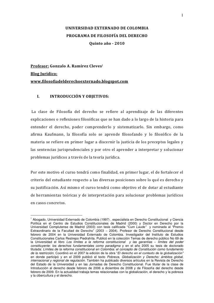 UNIVERSIDAD EXTERNADO DE COLOMBIA<br />PROGRAMA DE FILOSOFÍA DEL DERECHO<br />Quinto año - 2010<br />Profesor: Gonzalo A. ...