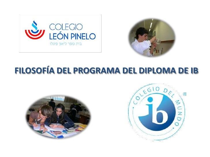 FILOSOFÍA DEL PROGRAMA DEL DIPLOMA DE IB<br />