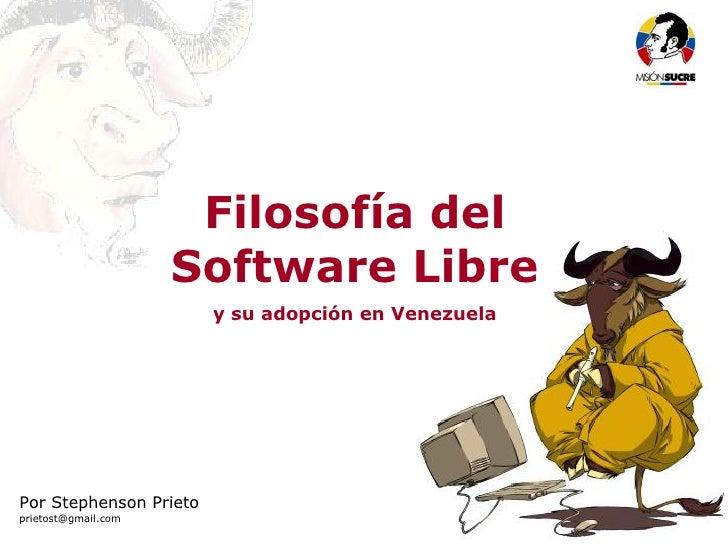 Filosofía del Software Libre                            Filosofía del                       Software Libre                ...
