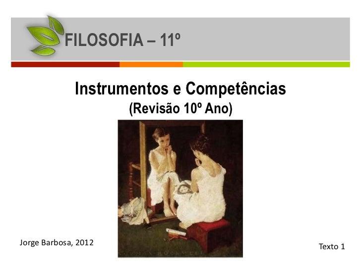 FILOSOFIA – 11º              Instrumentos e Competências                      (Revisão 10º Ano)Jorge Barbosa, 2012        ...