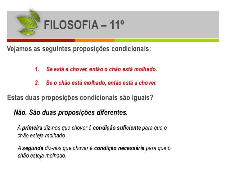 FILOSOFIA – 11ºVejamos as seguintes proposições condicionais:          1.   Se está a chover, então o chão está molhado.  ...