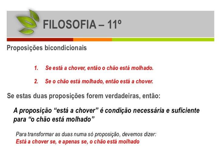 FILOSOFIA – 11ºProposições bicondicionais         1.   Se está a chover, então o chão está molhado.         2.   Se o chão...