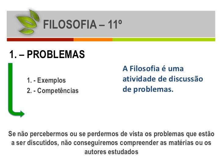 FILOSOFIA – 11º1. – PROBLEMAS                                    A Filosofia é uma     1. - Exemplos                  ativ...