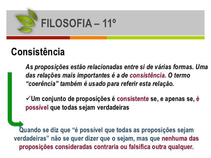 FILOSOFIA – 11ºConsistência    As proposições estão relacionadas entre si de várias formas. Uma    das relações mais impor...