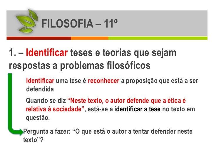 FILOSOFIA – 11º1. – Identificar teses e teorias que sejamrespostas a problemas filosóficos    Identificar uma tese é recon...