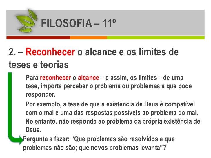 FILOSOFIA – 11º2. – Reconhecer o alcance e os limites deteses e teorias    Para reconhecer o alcance – e assim, os limites...
