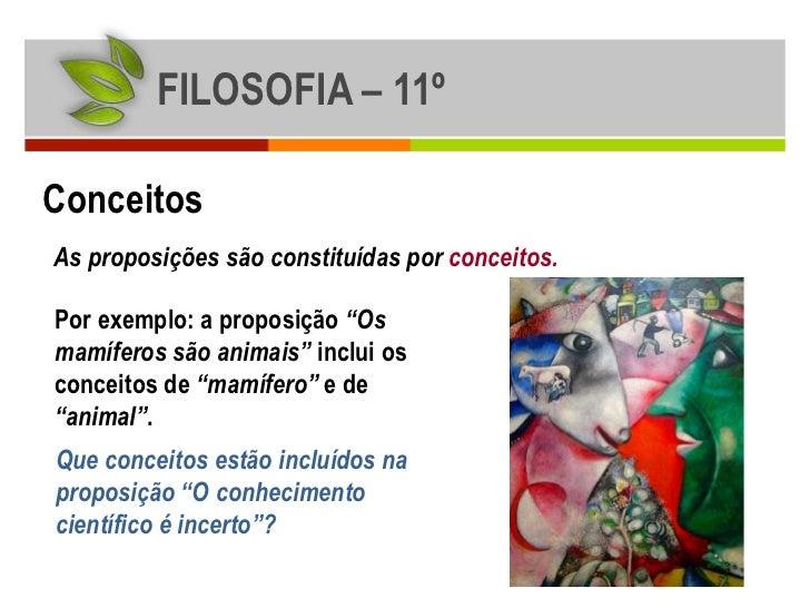 """FILOSOFIA – 11ºConceitosAs proposições são constituídas por conceitos.Por exemplo: a proposição """"Osmamíferos são animais"""" ..."""