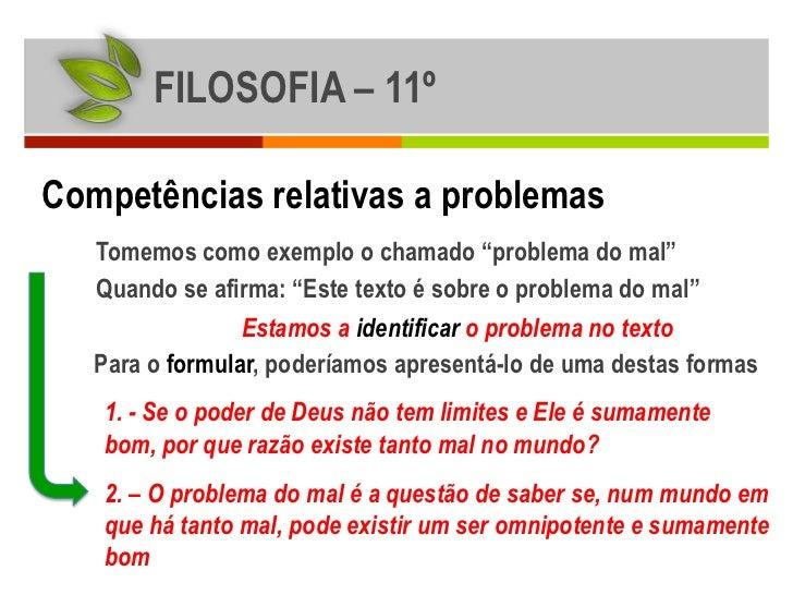 """FILOSOFIA – 11ºCompetências relativas a problemas   Tomemos como exemplo o chamado """"problema do mal""""   Quando se afirma: """"..."""