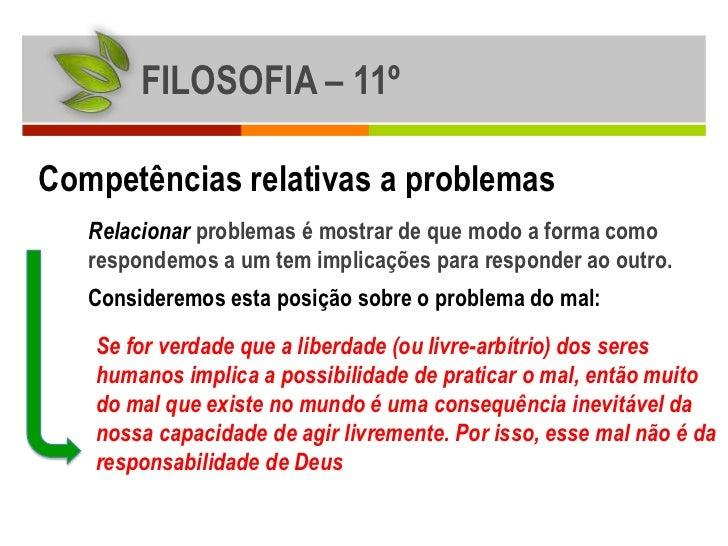 FILOSOFIA – 11ºCompetências relativas a problemas   Relacionar problemas é mostrar de que modo a forma como   respondemos ...