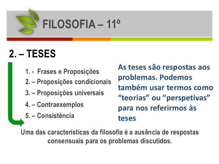 FILOSOFIA – 11º2. – TESES                                   As teses são respostas aos   1. - Frases e Proposições   2. – ...