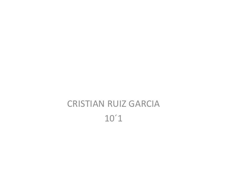 CRISTIAN RUIZ GARCIA        10´1